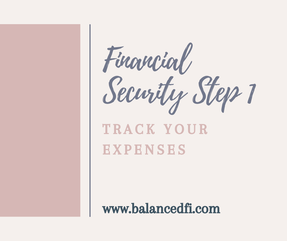 Financial Security Step 1 - Track your Expenses