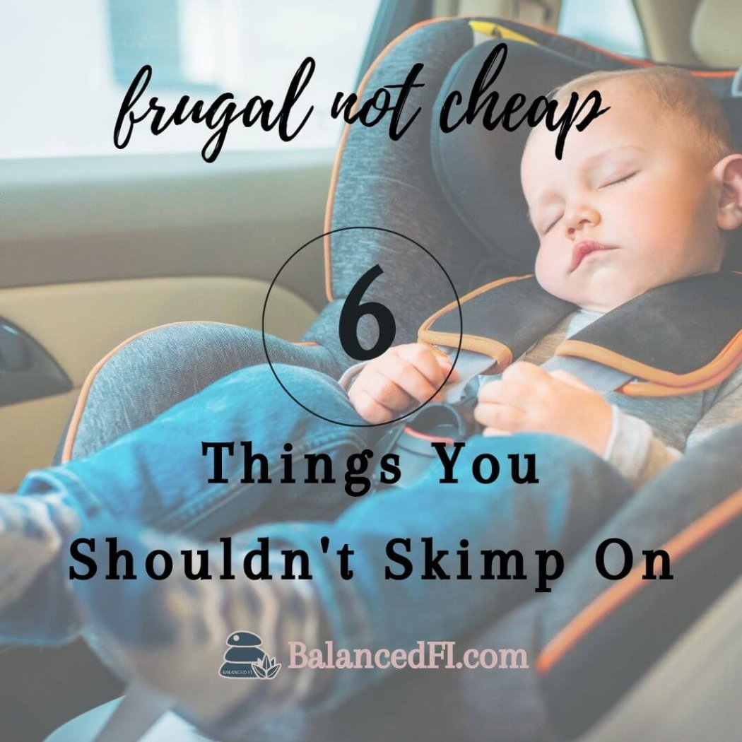 things you shouldn't skimp on